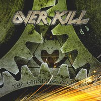 The Grinding Wheel — Overkill