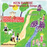 Ken Barrie Sings Rhymes & Songs, Volume 1 — Ken Barrie