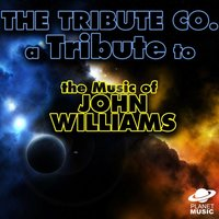 A Tribute to the Music of John Williams — The Tribute Co.