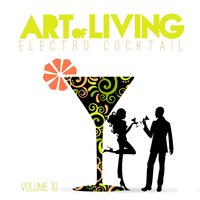 Art of Living: Electro Cocktail, Vol. 10 — сборник