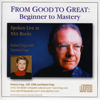 From Good to Great: Beginner to Mastery — Robert Fripp, Patricia Fripp