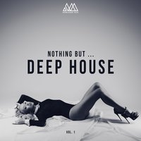 Nothing but... Deep House, Vol. 1 — сборник