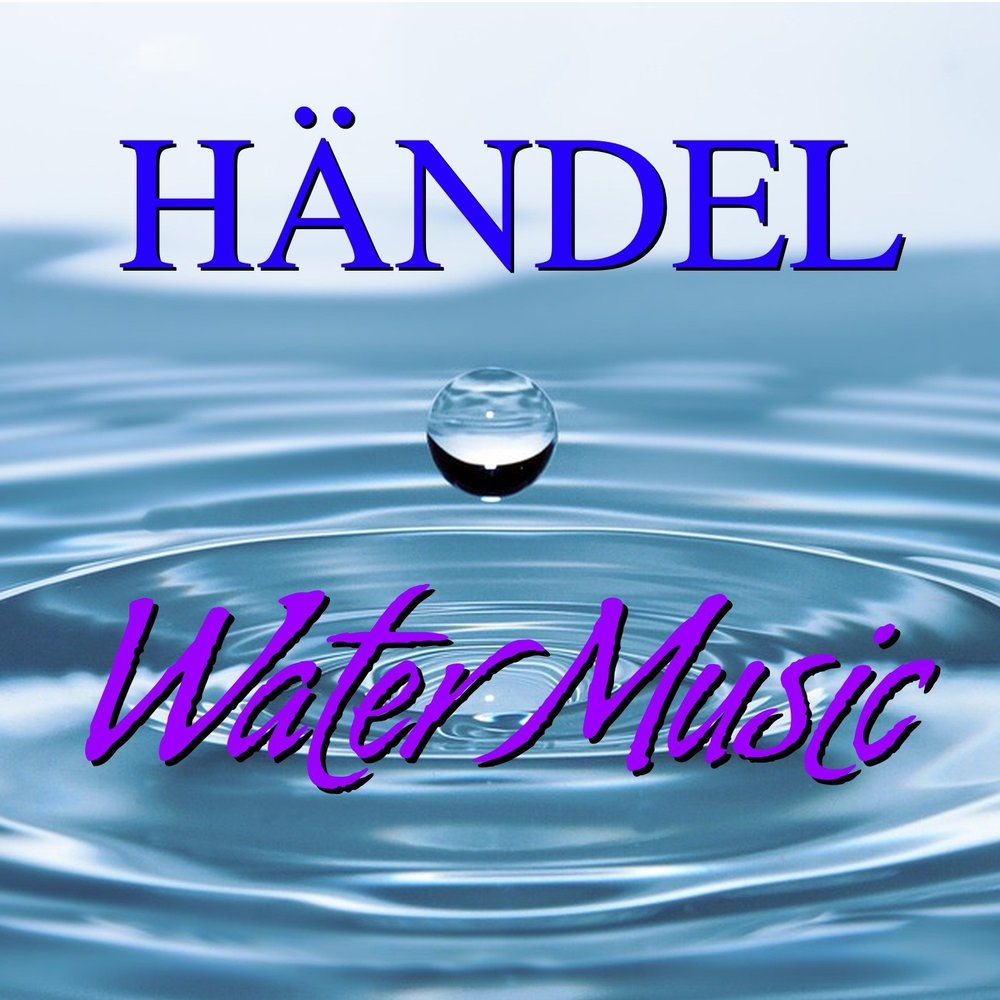 Händel, Water Music — Georg Friedrich Haendel, Budapest Chamber ...