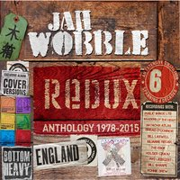 Redux - Anthology 1978 - 2015 — Jah Wobble