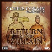 Return of the Villain — Cchris Cobain, Cchris Cobain feat. Whitty