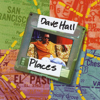 Places — Dave Hall