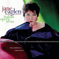 Jane Eaglen Sings Italian Opera Arias — Jane Eaglen, Джакомо Пуччини, Пьетро Масканьи, Амилькаре Понкьелли