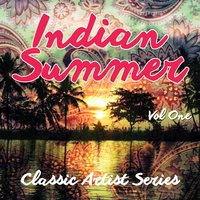 Indian Summer - Classic Artist Series, Vol. 1 — сборник