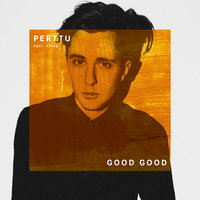 Good Good — Yates, Perttu