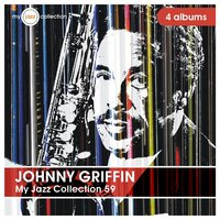 My Jazz Collection 59 (4 Albums) — Johnny Griffin