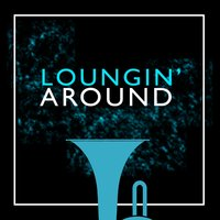 Loungin' Around — Launge