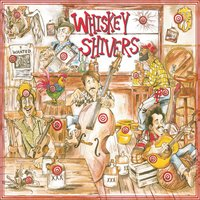 Whiskey Shivers — Whiskey Shivers