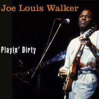 Playin' Dirty — Joe Louis Walker