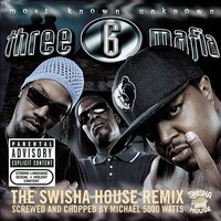 Most Known Unknown (Screwed and Chopped) — Three 6 Mafia