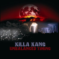 Unbalanced Timing — Killa Kang