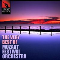 The Very Best of Mozart Festival Orchestra - 50 Tracks — Вольфганг Амадей Моцарт, Mozart Festival Orchestra
