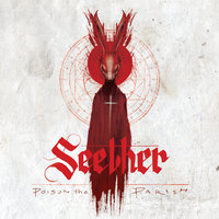 Poison The Parish — Seether