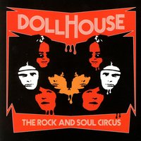 The Rock And Soul Circus — Dollhouse