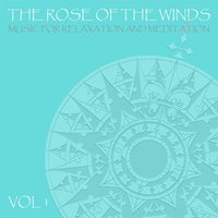 Music for Relaxation and Meditation, Vol. 1 — The Rose of the Winds