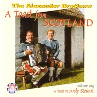 A Toast from Scotland — The Alexander Brothers