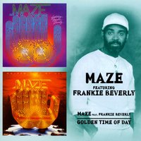 Maze/Golden Time Of Day — Maze, Frankie Beverly