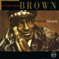 These Blues — Charles Brown