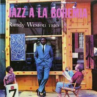 Jazz á la Bohemia — Randy Weston Trio