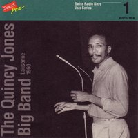The Quincy Jones Big Band, Lausanne 1960 / Swiss Radio Days, Jazz Series vol.1 — The Quincy Jones Big Band