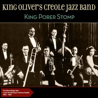 King Porter Stomp — Louis Armstrong, King Oliver's Creole Jazz Band, Johnny Doods