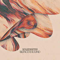 Silence Is Sound — Soledrifter