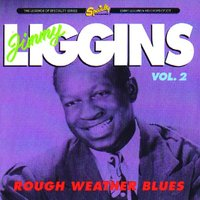 Rough Weather Blues, Vol. 2 — Jimmy Liggins And His Drops Of Joy