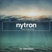 Feel the Fire EP — Nytron
