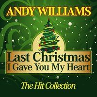 Last Christmas I Gave You My Heart — Andy Williams