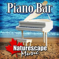 Piano Bar (Nature Sound with Music) — Naturescape Music