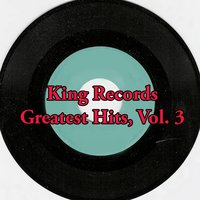 King Records Greatest Hits, Vol. 3 — сборник