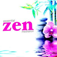 Essential Zen Meditation — Zen Meditation and Natural White Noise and New Age Deep Massage