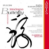 "Puccini: Madama Butterfly - Highlights — ""Svetoslav Obretenov"" Bulgarian National Choir, Sofia Philharmonic Orchestra & Gabriele Bellini"