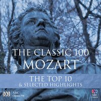 The Classic 100: Mozart – The Top 10 & Selected Highlights — сборник