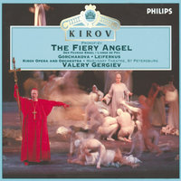 Prokofiev: The Fiery Angel — Sergei Leiferkus, Galina Gorchakova, Chorus of the Kirov Opera, St. Petersburg, Orchestra of the Kirov Opera, St. Petersburg, Валерий Гергиев