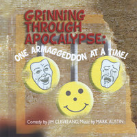 Grinning Through Apocalypse: One Armaggeddon At a Time — Jim Cleveland with Mark Austin