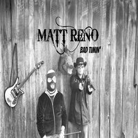 Bad Timin' — Matt Reno