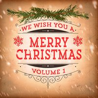 We Wish You a Merry Christmas, Vol. 1 (20 Classic Christmas Songs and Hits) — Christmas Songs, Франц Шуберт, Irving Berlin