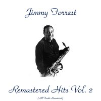 Remastered Hits Vol. 2 — Jimmy Forrest