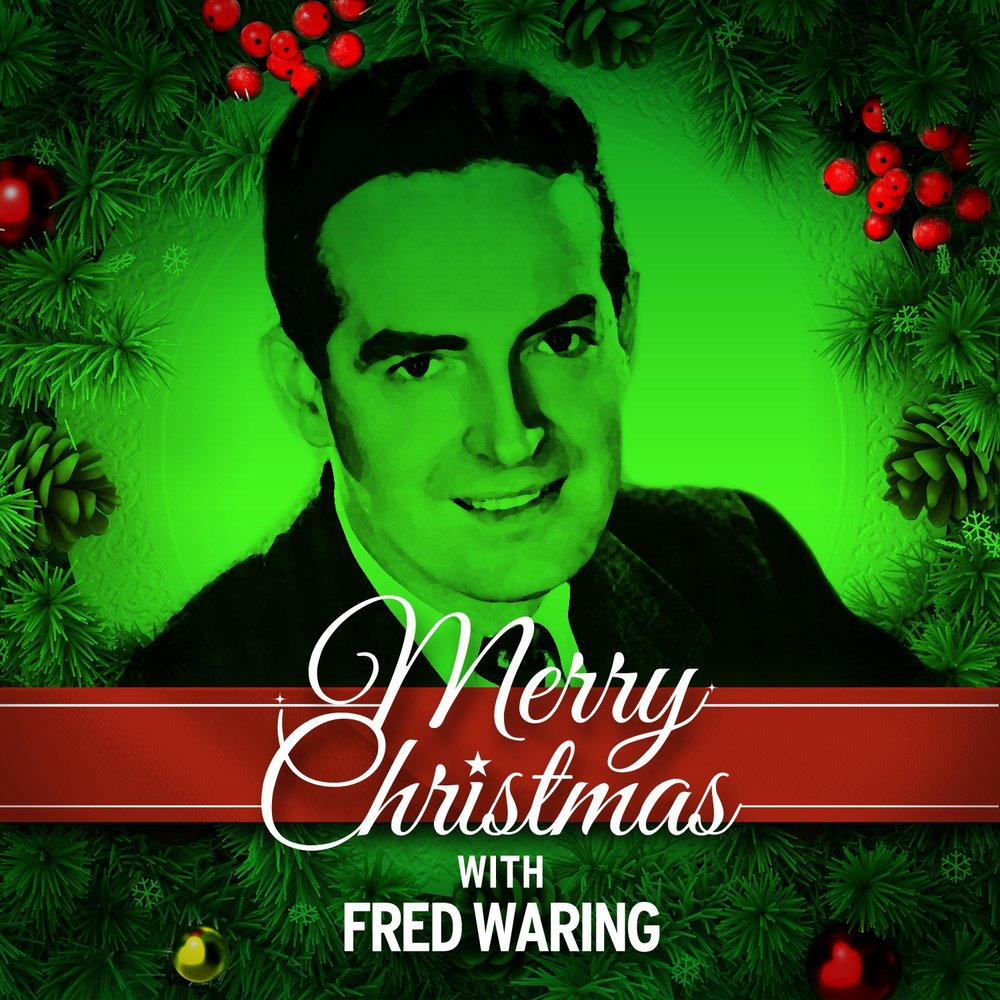 merry christmas with fred waring fred waring - Fred Christmas