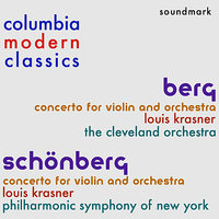 Columbia Modern Classics: Alban Berg and Arnold Schönberg - The Violin Concertos — Альбан Берг, Арнольд Шёнберг, Cleveland Orchestra, Dimitri Mitropoulos, Artur Rodziński, The Philharmonic Symphony Orchestra Of New York, Louis Krasner