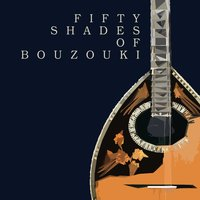 Fifty Shades of Bouzouki — сборник