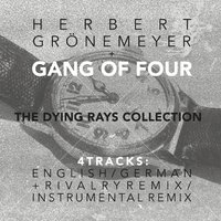 The Dying Rays Collection — Gang Of Four, Herbert Grönemeyer