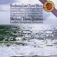 Beethoven: Late Choral Music — The Ambrosian Singers, London Symphony Orchestra (LSO), Michael Tilson Thomas