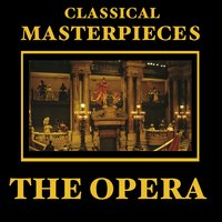 Classical Masterpieces – The Opera — сборник