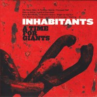 A Time For Giants — Inhabitants